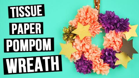 DIY Tissue Paper Pompom Wreath