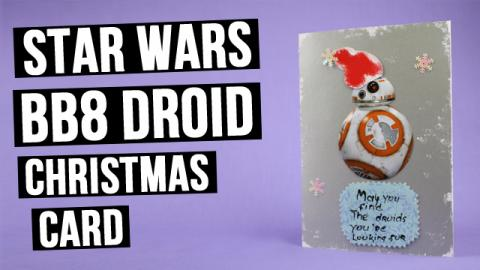 Handmade Star Wars BB8 Droid Christmas Card